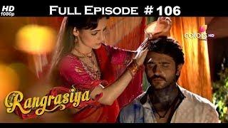 Rangrasiya - Full Episode 106 - With English Subtitles