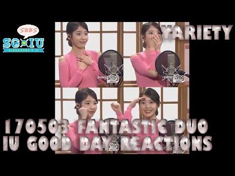 [Eng Sub][SG♥IU][everysing] 170503 IU 아이유  Fantastic Duo Good Day Reactions