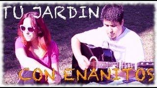 Tu jardin con enanitos - Melendi [COVER] Chusita ft. Ignacio Severino y ChristianVillanueva