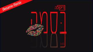 Dikla - Besame - Remix - דיקלה - בסמה