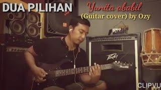 DUA PILIHAN - Yunita ababil (guitar cover versi Mleotisasi) by Ozy