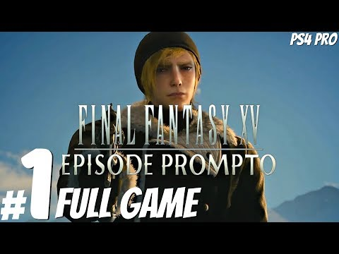 FINAL FANTASY XV - Episode Prompto Full Gameplay Walkthrough & Episode Ignis (1080p 60fps) PS4 Pro