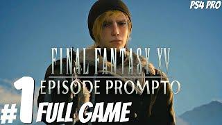 FINAL FANTASY XV - Episode Prompto Full Gameplay Walkthrough & Episode Ignis (1080p 60fps) PS4 Pro