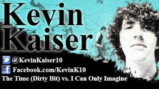 I Can Only Imagine David Guetta vs. Black Eyed Peas The Time - Kevin Kaiser