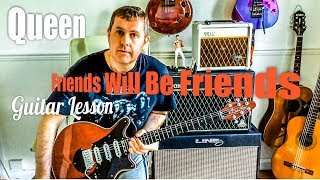 Queen - Friends Will Be Friends - Guitar Lesson (Guitar Tab)
