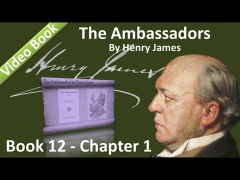 Book 12 - Chapter 1 - The Ambassadors by Henry James