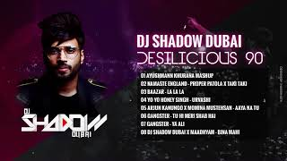 DJ Shadow Dubai | Desilicious 90 | Audio Jukebox