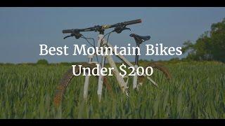 Best Mountain Bikes Under $200 -  2018