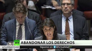 ÚLTIMA HORA: EE.UU. abandona el Consejo de Derechos Humanos de la ONU