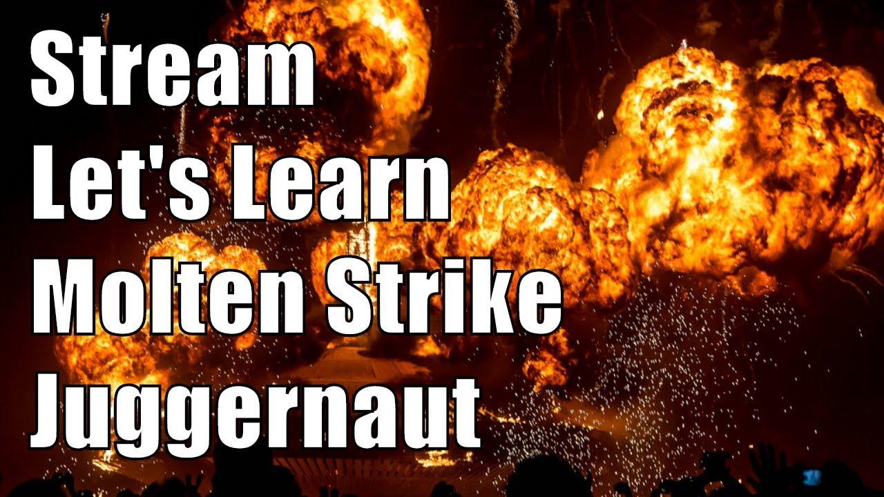 3 6 HC] Molten Strike Juggernaut - Let's Learn - PoE