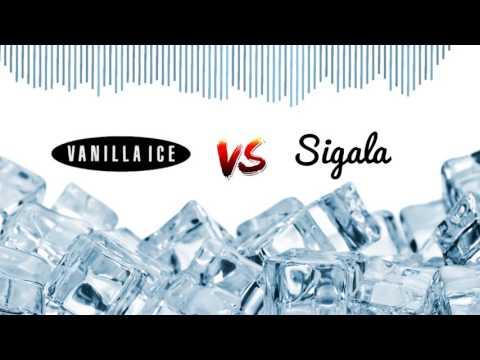 Vanilla Ice Vs Sigala - Easy Ice