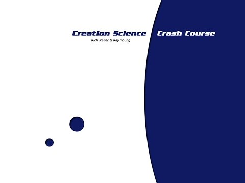 1. Creation Science Crash Course -Two World Views pt. 1