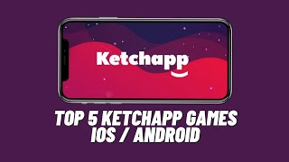 Top 5 Ketchapp Games For iOS & Android (2018) !!
