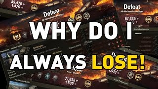 World of Tanks || WHY DO I ALWAYS LOSE!