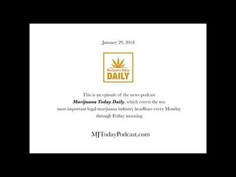 Monday, January 29, 2018 Headlines | Marijuana Today Daily News
