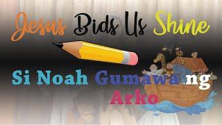 Si Noah Gumawa ng Arko || Jesus Bids Us Shine || Kids Bible Song