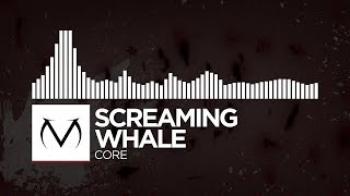 [Trap] - Screaming Whale - Core