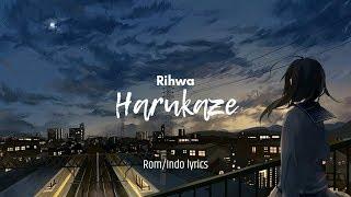 Lagu Jepang | Rihwa - Harukaze (lirik Dan Terjemahan)
