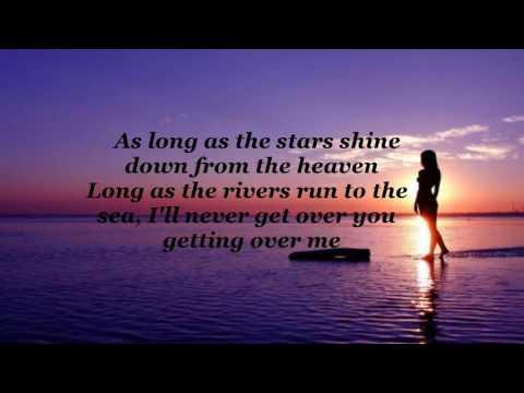 I'll Never Get Over You Getting Over Me (lyrics)