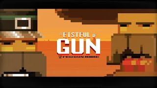 Indie Sunday - A Fistful of Gun - Redux!