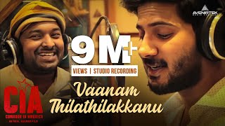 Vanam Thilathilakkanu Malayalam Full Song Studio Recording CIA | Gopi Sundar, Dulquer Salmaan
