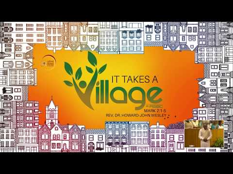 "August 19, 2018 ""It Takes A Village"", Rev. Dr. Howard-John Wesley"