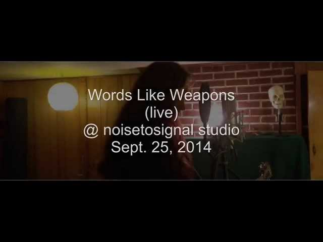 Words Like Weapons