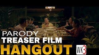 PARODY DUBBING TEASER FILM HANGOUT
