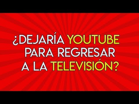 70.- ¿Dejaría Youtube para regresar a la Televisión?