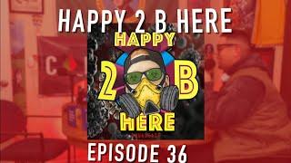 Happy 2 B Here Episode 36 - Squad VII : Coronamorphs