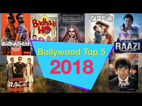 Top 5 Best Movies of 2018 in Bollywood | Best 5 Bollywood Movie List 2018 & Highest Grossing Films