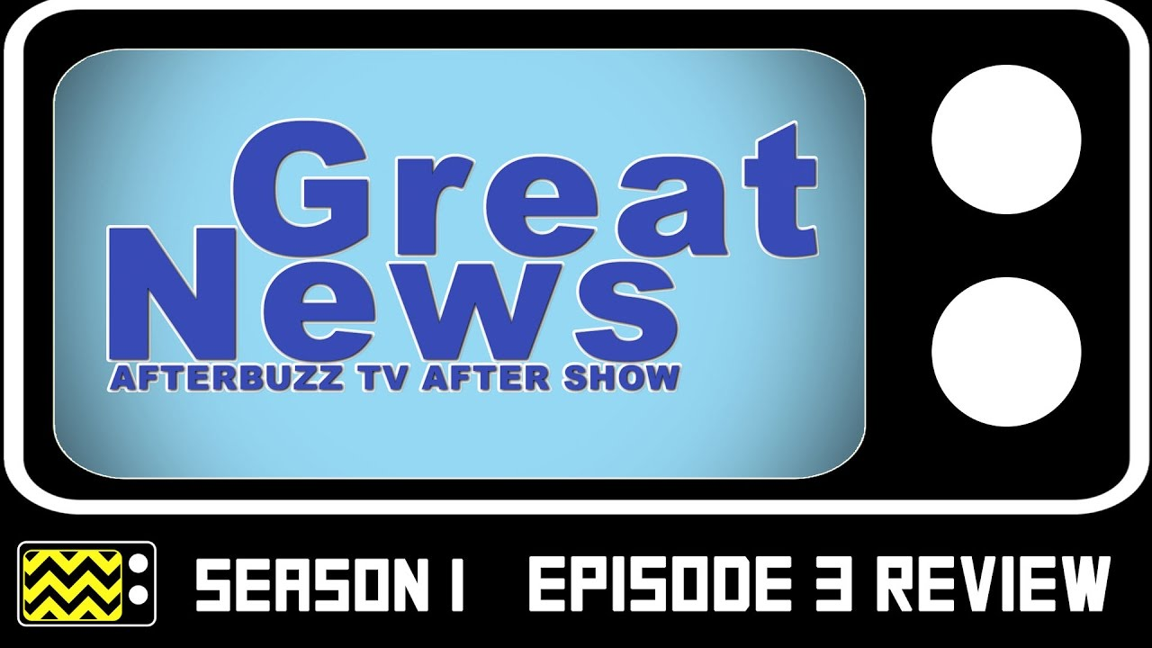 Download Great News Season 1 Episode 3 Review & After Show | AfterBuzz TV