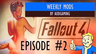 Fallout 4 Weekly Mods Episode #2 : Pip-Boy Nudies & More Eyecandy