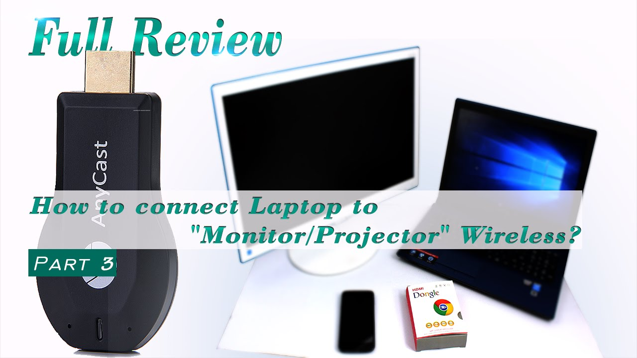 LHR - FULL REVIEW AnyCast Dongle - Part 3 - (How to connect Laptop to