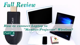 """Video LHR - FULL REVIEW AnyCast Dongle - Part 3 - (How to connect Laptop to """"Monitor/Projector"""" Wireless) download MP3, 3GP, MP4, WEBM, AVI, FLV Mei 2018"""