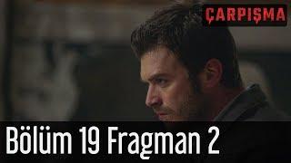 Çarpışma 19 Bölüm 2 Fragman