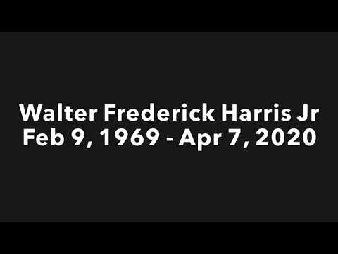 Dedication to Walter Frederick Harris Jr