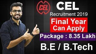 cel recruitment 2019 final year can apply package 835 lakhs bebtech latest jobs india