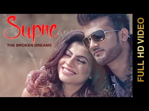 SUPNE - The Broken Dreams (Full Video) || SAMEER HAYAT NIZAMI || Latest Punjabi Songs 2016
