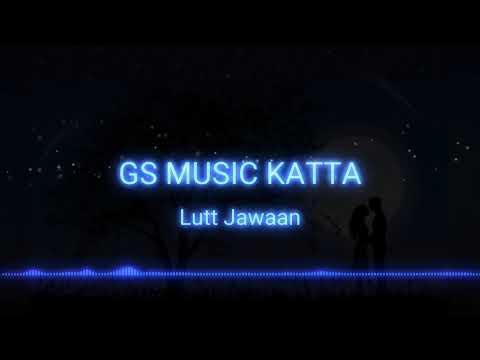 || Lutt Jawaan || Commando Movie Song || GS MUSIC KATTA ||