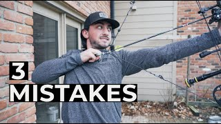 3 ARCHERY MISTAKES & How To Fix Them