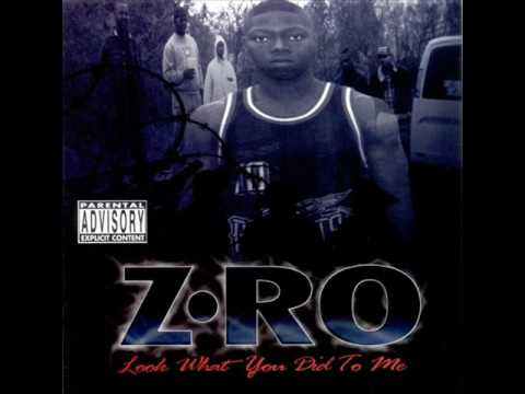 Z-Ro- Look What You Did To Me