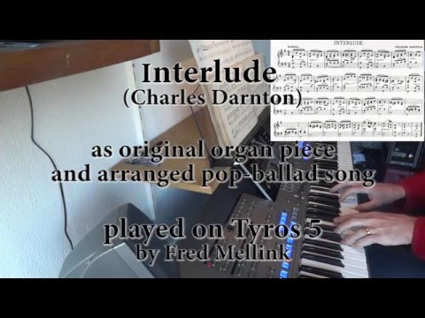 Interlude (Ch  Darnton), original Organ piece plus ballad arrangement