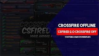 CrossFire Offline: CSFIRED erro ao entrar na sala 2.0 / 3.0  2018