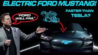 New ELECTRIC FORD MUSTANG revealed , FASTER than a TESLA?