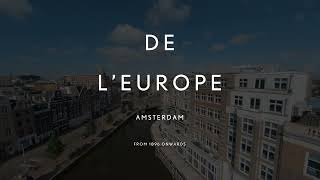 Your luxurious home in Amsterdam - De L'Europe Amsterdam