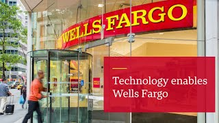 Technology enables Wells Fargo