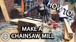 How To: Make A Chainsaw Mill (and use it!)