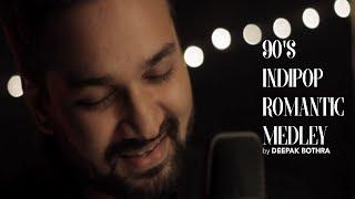 90s Indipop Romantic Medley   Deepak L Bothra