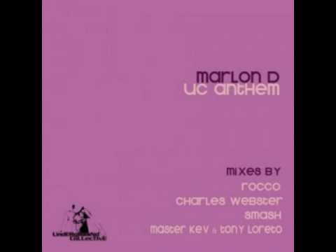 Marlon D - U.C. Anthem (Charles Webster Main Mix)